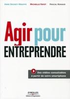 A.Brunet-Mbappe, M.Fayet, P.Renaud, H.Azoulay, M.-L.Ruhemann - Agir pour entreprendre