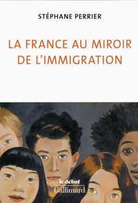 La France au miroir de l'immigration