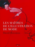 David Downton - Les maîtres de l'illustration de mode
