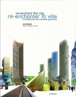 Ré-enchanter la ville -  Architectures de Manuelle Gautrand