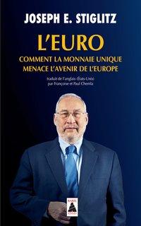 6c25a7a06 L'euro - Comment la monnaie unique menace l'avenir de l'Europe ...
