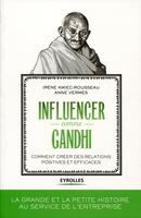 A.Vermès, I.Kmiec-Rousseau - Influencer comme Gandhi