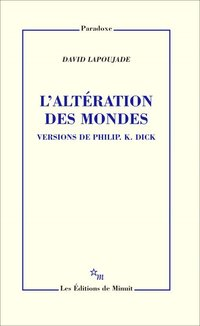 L'alteration des mondes. version de philip k. dick