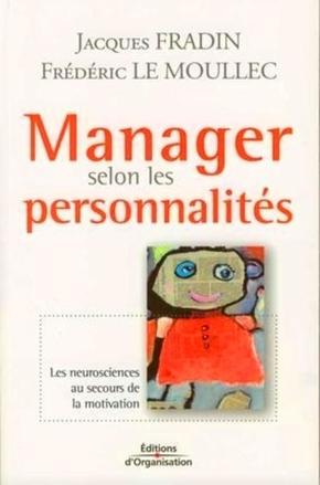 J.Fradin, F.Le Moullec- Manager selon les personnalités les neurosciences au secours de la motivation