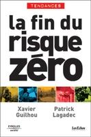 Xavier Guilhou, Patrick Lagadec - La fin du risque zéro