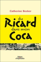 Catherine Becker - Du ricard dans mon coca