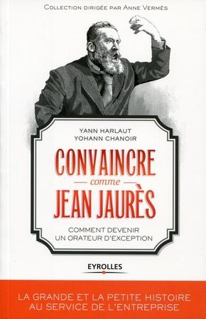 Y.Harlaut, Y.Chanoir- Convaincre comme jean jaurès