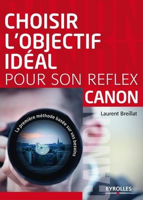 Laurent Breillat- Choisir l'objectif idéal pour son reflex canon