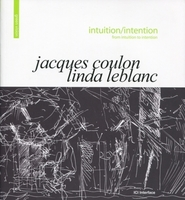 Intuition/intention - Jacques Coulon, Linda Leblanc