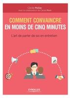 Mellac, Cecile ; Pivin, Carole - Comment convaincre en moins de cinq minutes