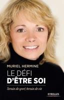 Muriel Hermine - Le défi d'être soi