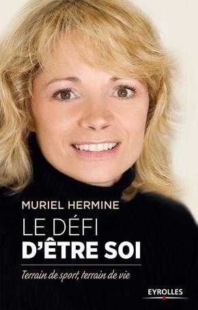 Muriel Hermine- Le défi d'être soi