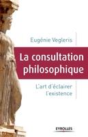 Eugénie Vegleris - La consultation philosophique