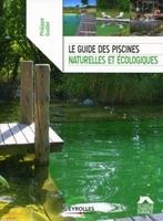 P.Guillet - Le guide des piscines naturelles et ecologiques
