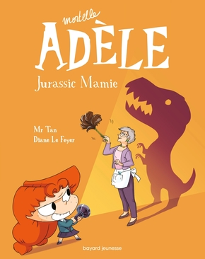 Mortelle Adèle - Tome 16 - Jurassic mamie