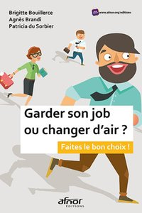 Garder son job ou changer d'air ?