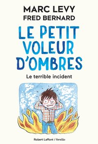 Le petit voleur d'ombres - Tome 3 le terrible accident