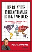 P.Boniface - Les relations internationales de 1945 à nos jours