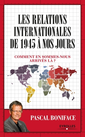 P.Boniface- Les relations internationales de 1945 à nos jours
