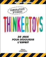 M.Michalko - Thinkertoys ! 30 jeux pour degourdir l'esprit