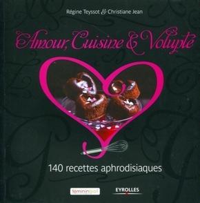 Régine Teyssot, Christiane Jean- Amour, cuisine et volupté