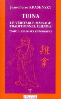 Tuina - Le véritable massage traditionnel chinois - Volume 1
