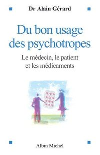 Du bon usage des psychotropes