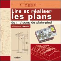 J.-P.Gousset - Lire et réaliser les plans de maisons de plain-pied