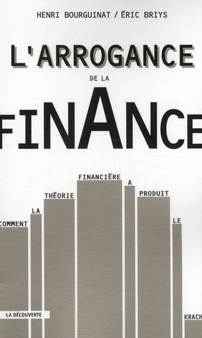 L'arrogance de la finance
