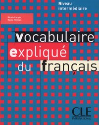 Vocabulaire explique du francais niv intermediare