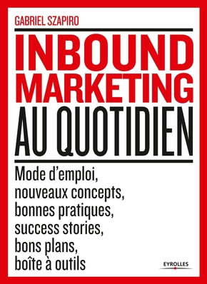 G.Szapiro- Inbound Marketing au quotidien