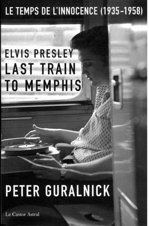 Elvis presley - last train to memphis - le temps de l'innocence