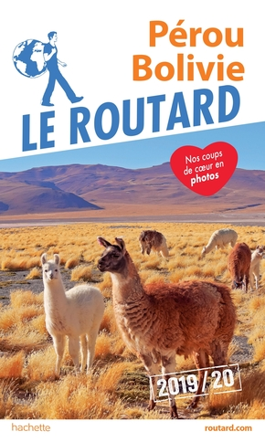 Guide du routard perou, bolivie 2019