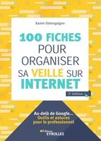 X.Delengaigne - 100 fiches pour organiser sa veille sur Internet
