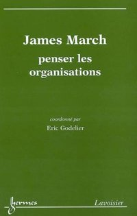 James March : penser les organisations