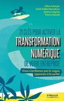 G.Auberger, J.Grégoire, S.-E.Benzakour, T.Meynlé - 21 clés pour activer la transformation numérique de votre entreprise