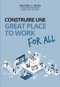 Construire une great place to work for all - au service de la performance économique