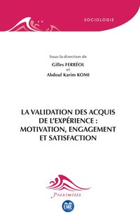 La validation des acquis de l'expérience : motivation, engagement et satisfaction
