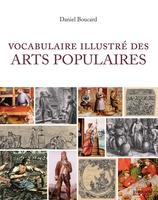 Daniel Boucard - Vocabulaire illustré des arts populaires