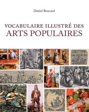 Daniel Boucard- Vocabulaire illustré des arts populaires