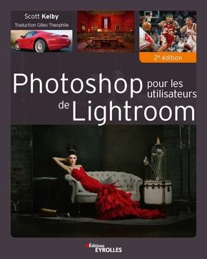 S.Kelby- Photoshop pour les utilisateurs de Lightroom