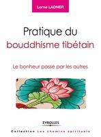 Lorne Ladner - Pratique du bouddhisme tibétain
