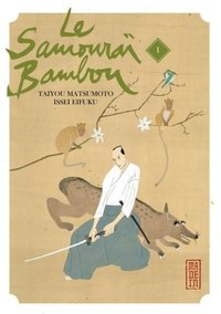Le samouraï bambou Tome 1