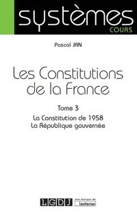 Les constitutions de la France - Tome 3