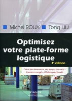 Roux, Michel ;Liu, Tong - Optimisez votre plateforme logistique