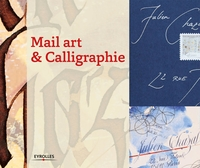Collectif - Mail art et calligraphie
