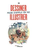 Yuio - Dessiner, illustrer - Mode d'emploi en BD