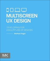 Multiscreen ux design : developing for a multitude of devices