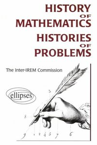 History of mathematics - histories of problems