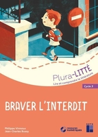 Braver l'interdit ; cycle 3 ; plura-litté (édition 2019)